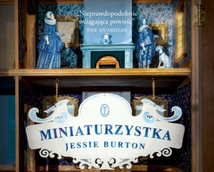 Miniaturzystka Jessie Burton Recenzja Ksiazki