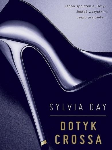 Dotyk Crossa Sylvia Day Recenzja Ksiazki