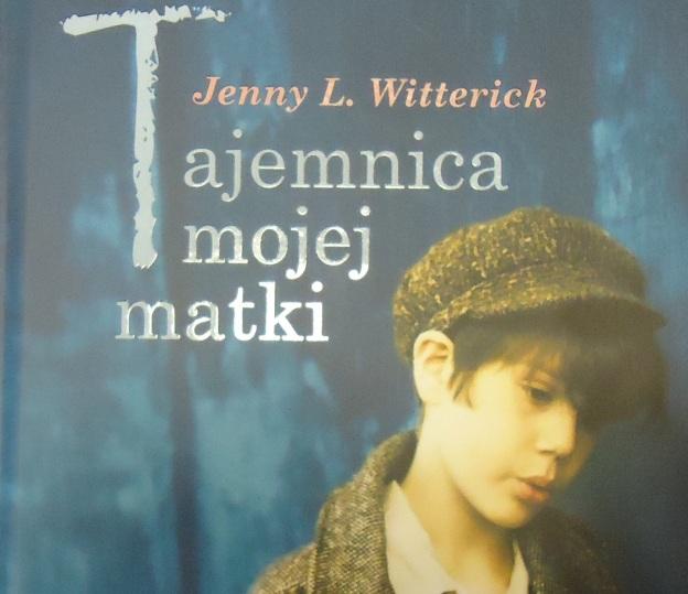 Tajemnica Mojej Matki Jenny L  Witterick Recenzja Zazyjkultury2