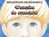 Wnuczka Do Orzechow Malgorzata Musierowicz