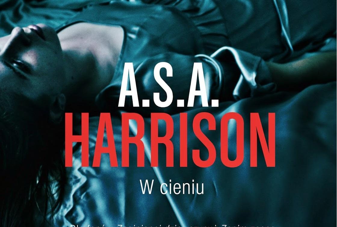 W Cieniu A S A  Harrison Recenzja Ksiazki