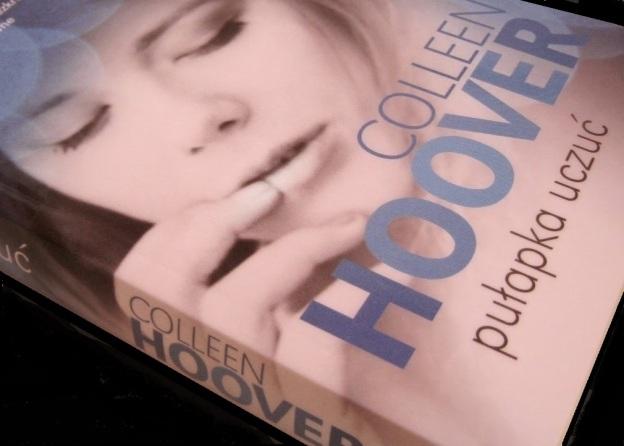 Pulapka Uczuc Colleen Hoover Recenzja Ksiazki