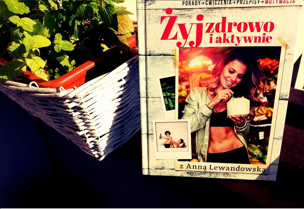 Żyj zdrowo-i-aktywnie-anna-lewandowska-recenja-książki