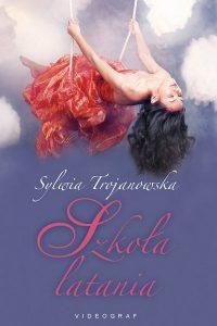 Szkoła-latania-Sylwia-Trojanowska- recenzja-książki