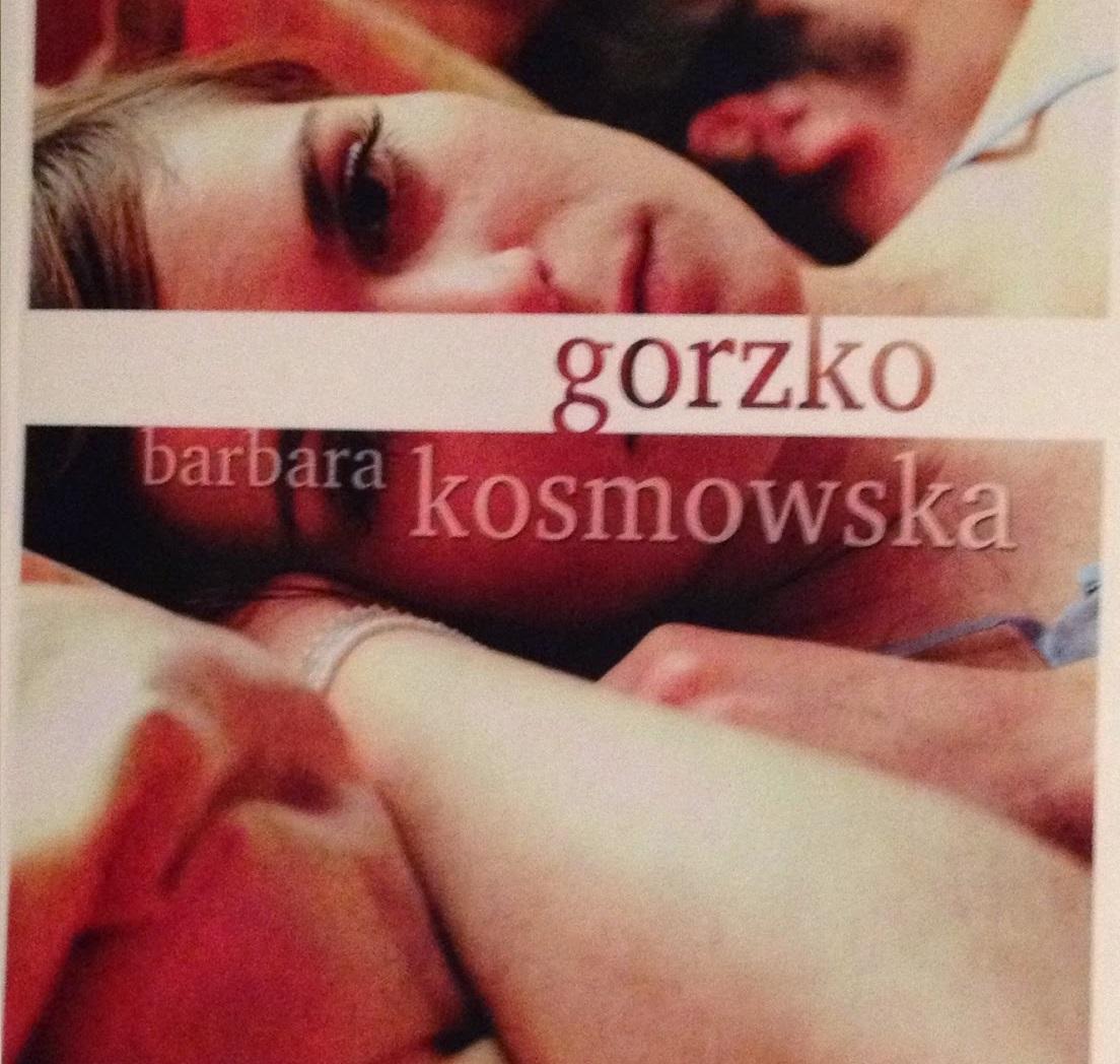 Gorzko Barbara Kosmowska Recenzja Ksiazki Zazyjkultury