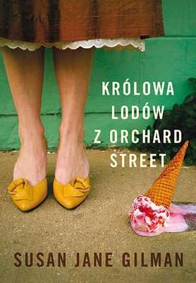 susan-jane-gilman-krolowa-lodow-z-orchard-street-the-ice-cream-queen-of-orchard-street-cover-okladka