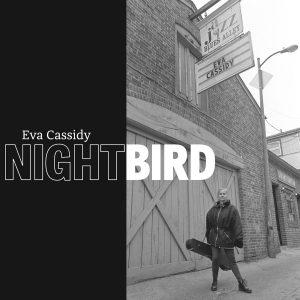 Eva Cassidy Nightbird OK  ADKA