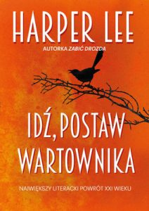 harper-lee-idz-postaw-wartownika-go-set-a-watchman-cover-okladka