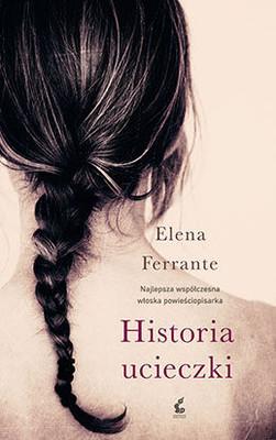 elena-ferrante-historia-ucieczki-storia-di-chi-fugge-e-di-chi-resta-cover-okladka