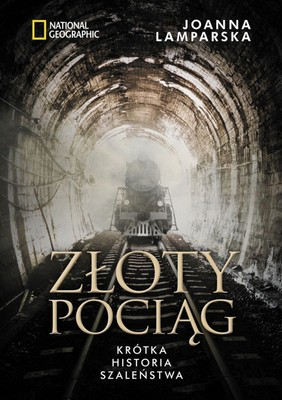 joanna-lamparska-zloty-pociag-krotka-historia-szalenstwa-cover-okladka
