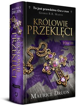 maurice-druon-krolowie-przekleci-tom-3-cover-okladka