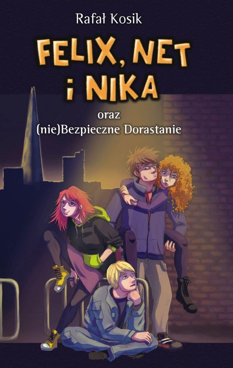 felix-net-i-nika-oraz-nie-bezpieczne-dorastanie-kosik-rafał