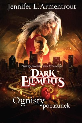 jennifer-armentrout-dark-elements-tom-1-ognisty-pocalunek-cover-okladka