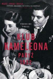 Klub-Kameleona-Paryż-1932-Francine-Prose-recenzja-ksiazki