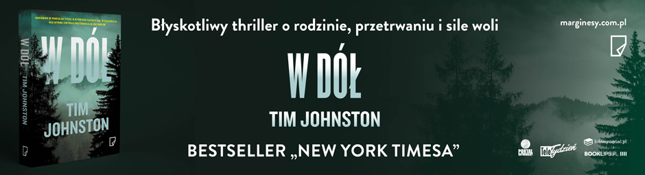 W Dol Tim Johnston Recenzja