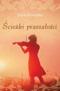 Ścieżki-przeszłości-Edyta-Kowalska-książka