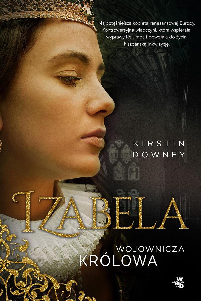 Izabela-wojownicza-krolowa-Kirstin-Downey