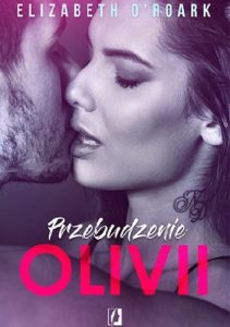 Przebudzenie Olivii – Elizabeth O'Roark