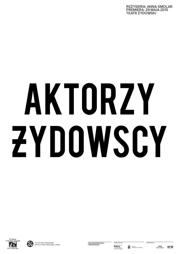 Aktorzy żydowscy reż. Anna Smolar - plakat (projekt Filip Zagórski)