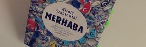 Merhaba Witold Szablowski Recenzja Ksiazki Zazyj Kultury