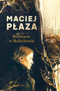 Maciej Płaza - Robinson w Bolechowie